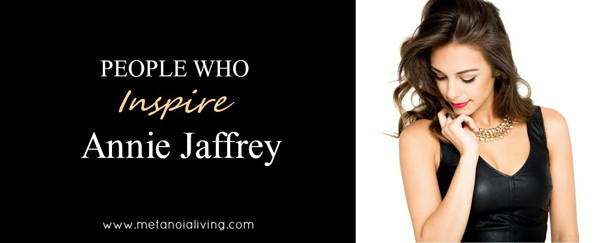 People Who Inspire- Annie Jaffrey