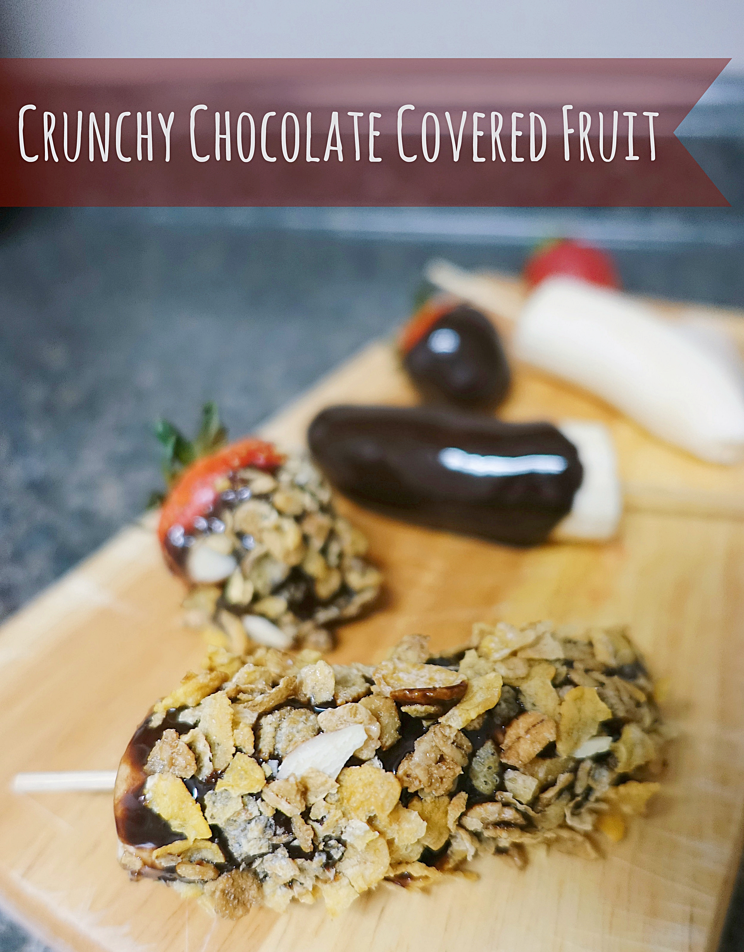 Crunchy Chocolate Covered Fruit
