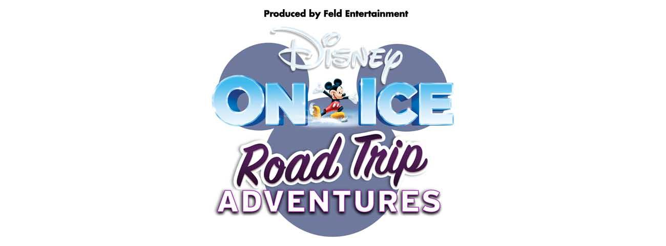 Disney on Ice - Road Trip Adventures