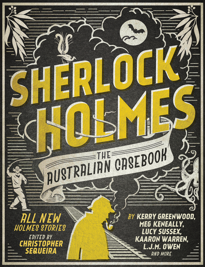 Sherlock Holmes: The Australian Casebook (Featuring 'The Adventures of the Lazarus Child' by L.J.M. Owen   Download (.jpg)