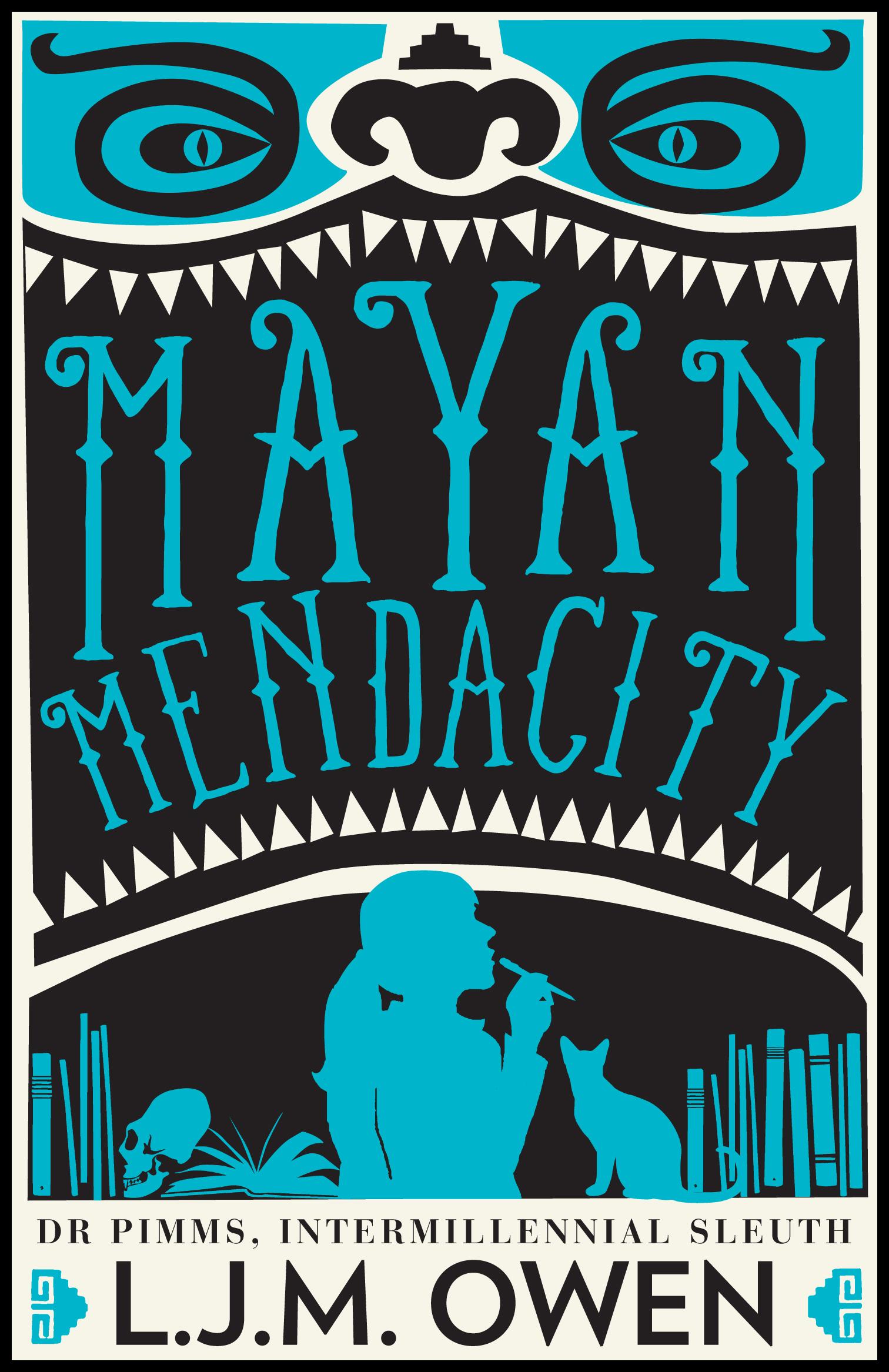 BOOK 2:  MAYAN MENDACITY