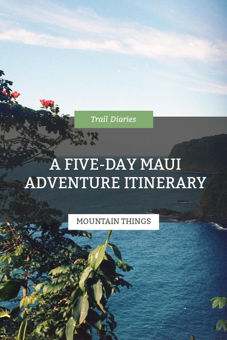 five-day-maui-adventure-itinerary.jpg