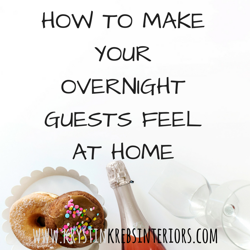 How to Make your Overnight Guests Feel at Home.png