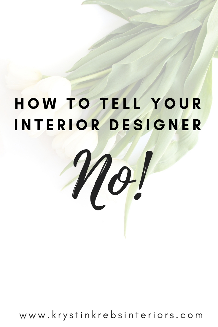 How to tell your interior designer NO.jpg