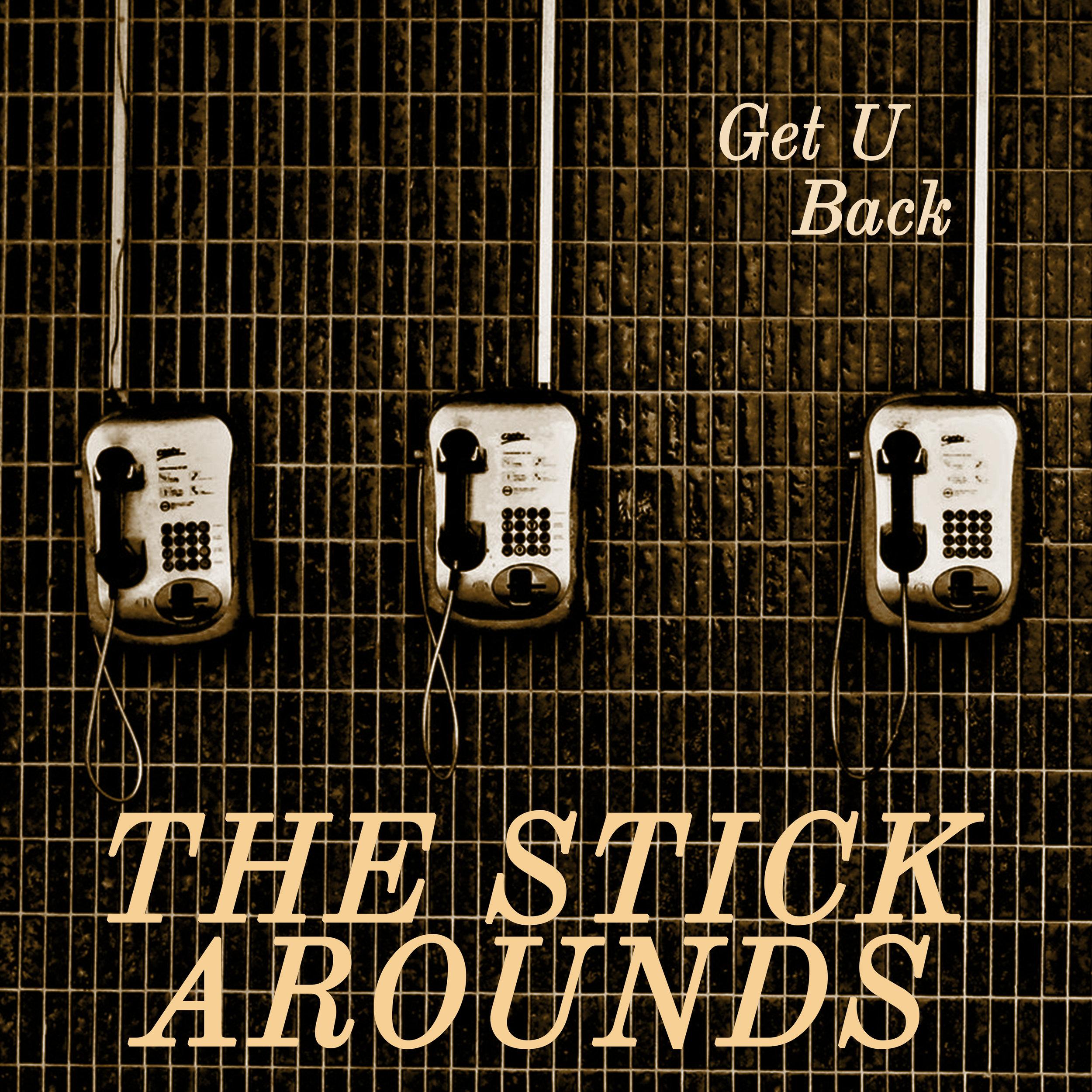 TheStickArounds_GetUBack_Single_Cover
