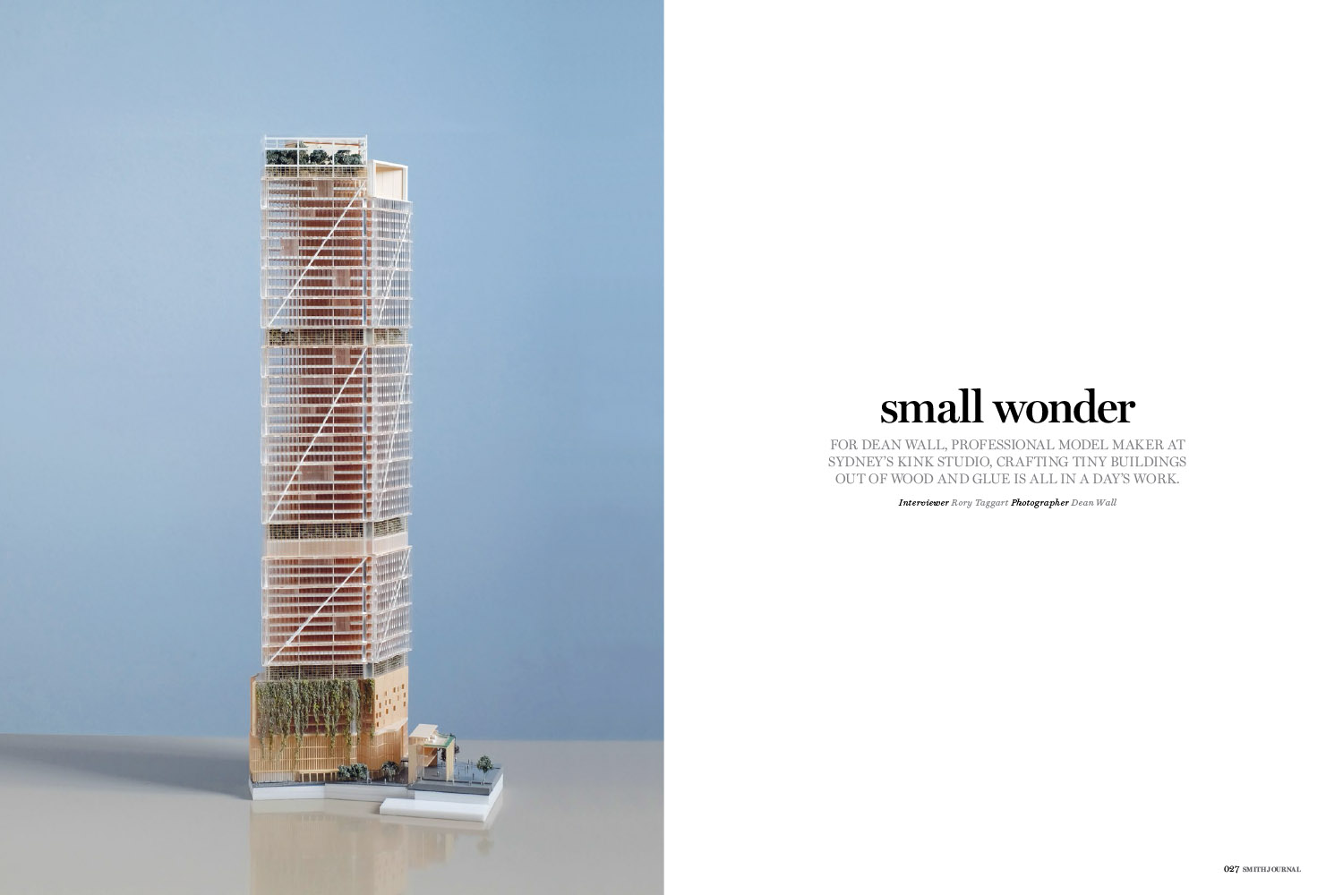 SMALL WONDER: Smith Journal Magazine interview of Architectural Model Maker