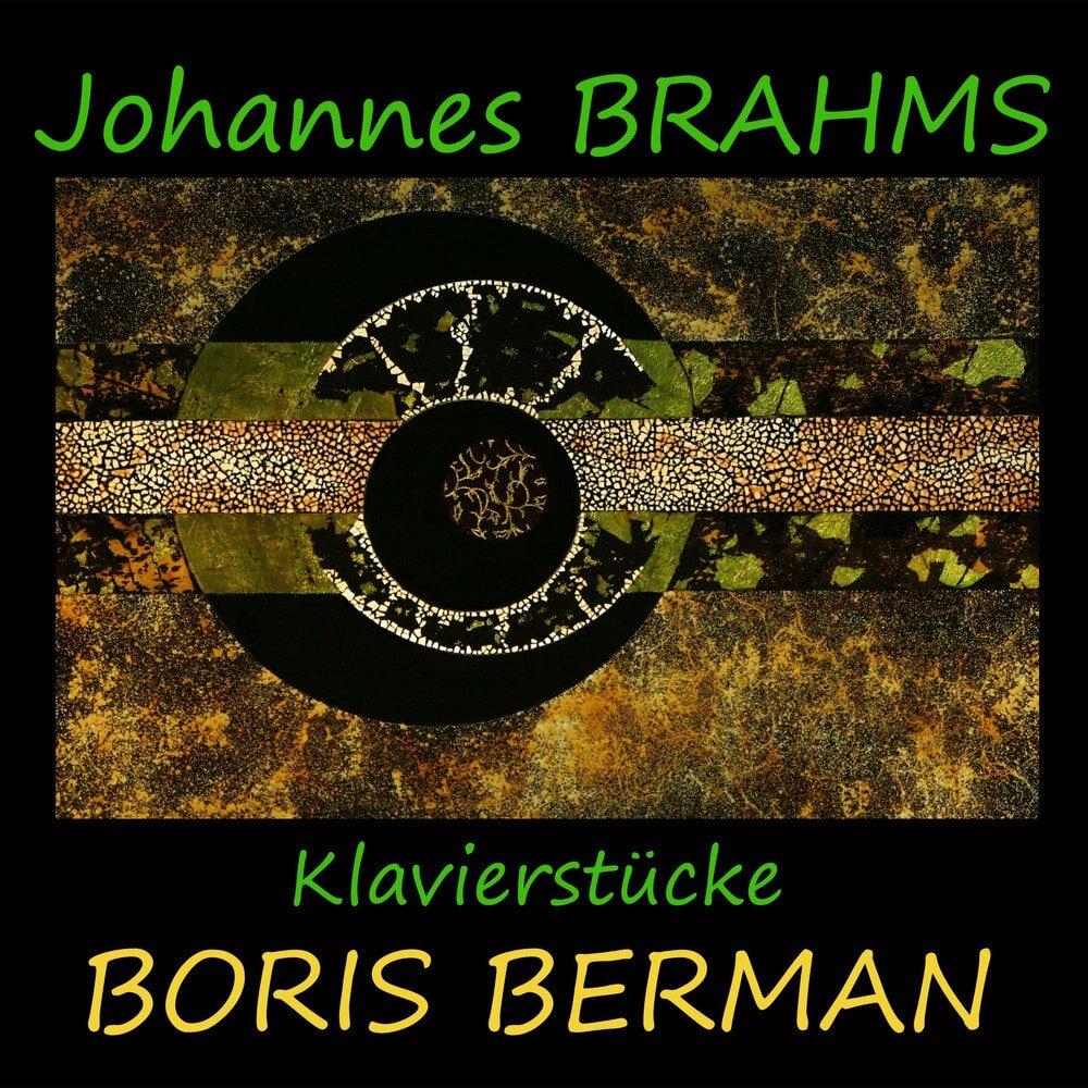 Johannes Brahms: Klavierstücke (8 Klavierstücke op. 76, Rhapsodien op. 79, 7 Fantasien op. 116, 3 Intermezzi op. 117, 6 Klavierstücke op. 118, 4 Klavierstücke op. 119; Performed by Boris Berman, piano.