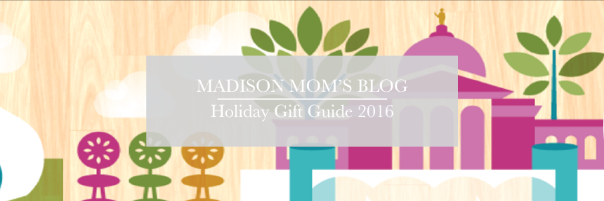 Madison Mom's Blog - Holiday Gift Guide 2016.png