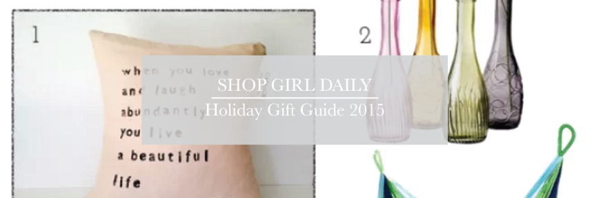 Shop Girl Daily 2015 Holiday Gift Guide