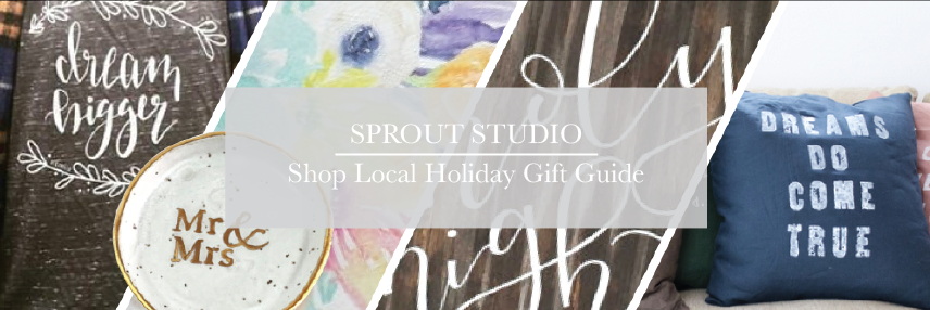 Sprout Studio - Shop Local Holiday Gift Guide