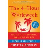 Four Hour Workweek ,     by Tim Ferris