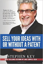 How to Sell Your Ideas With or Without a Patent   , by Steven Key