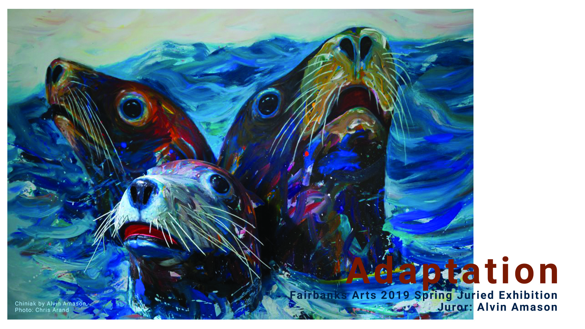 Adaptation - Juror: Alvin AmasonFairbanks Arts AssociationThe Bear Gallery2300 Airport Way, Fairbanks, AK 99701April 5-28, 2019Invited: Schooling
