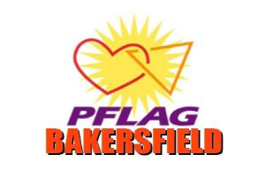 PFLAG Bakersfield  PO Box 42135, Bakersfield, CA 93384 Contact: Robert Peterson  Website  |  Email  | Phone: 661-632-2510  PFLAG is the nation's largest family and ally organization committed to advancing equality through support, education and advocacy. PFLAG Bakersfield meets on the first Thursday of the month at 7pm.