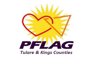 PFLAG Tulare & Kings Counties  4125 W Noble Ave #164, Visalia, CA 93277  Website  | Phone: 559.579.1101  PFLAG is the nation's largest family and ally organization committed to advancing equality through support, education and advocacy. PFLAG Tulare & Kings Counties meets on the third Sunday of the month at 3pm.