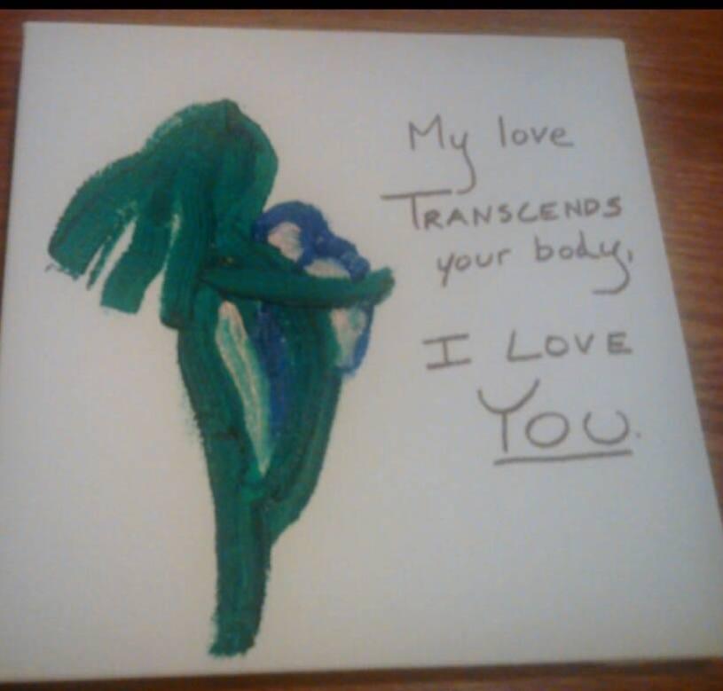 My love TRANSCENDS your body I LOVE YOU.jpg