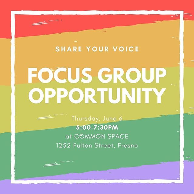 SHARE YOUR VOICE! We are partnering with Community Medical Centers to host a focus group with LGBT+ individuals in regards to SOGI (sexual orientation and gender identity) forms in their new hospital electronic health records system.  _____________________ Focus group participants: All ages. Your input to questions will help clinical teams about SOGI questions to better foster an environment of trust while accessing healthcare. A gift card will be supplied to participants.  _____________________ RSVP: commonspacefresno.org/cmcgroup