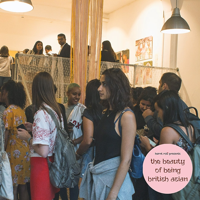 Burnt Roti curated a week long exhibition in East London with 20 multimedia artists to explain what the Beauty of Being British Asian actually is.