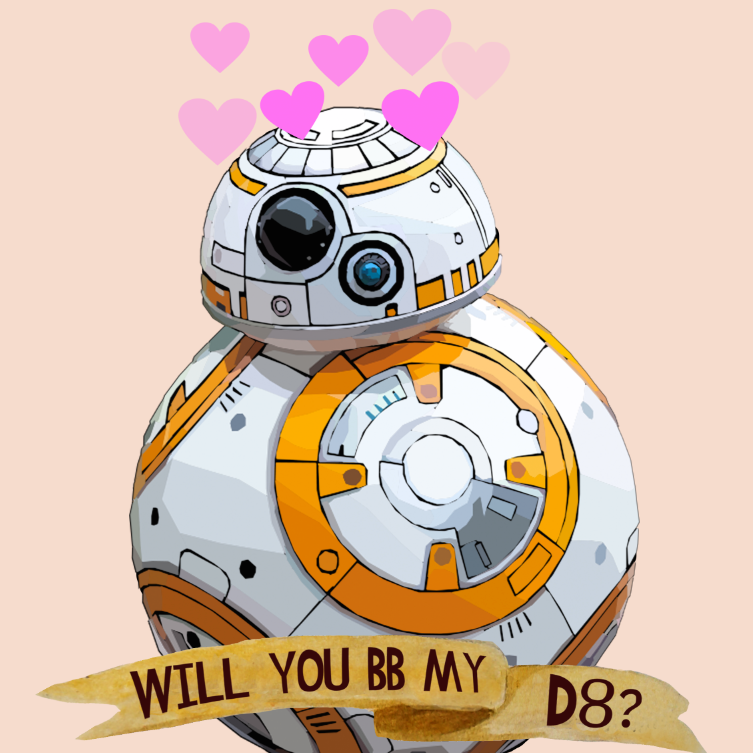 Will you BB my D8?  - For Valentine's Day, a Star Wars design to please avid movie goers became a popular card.