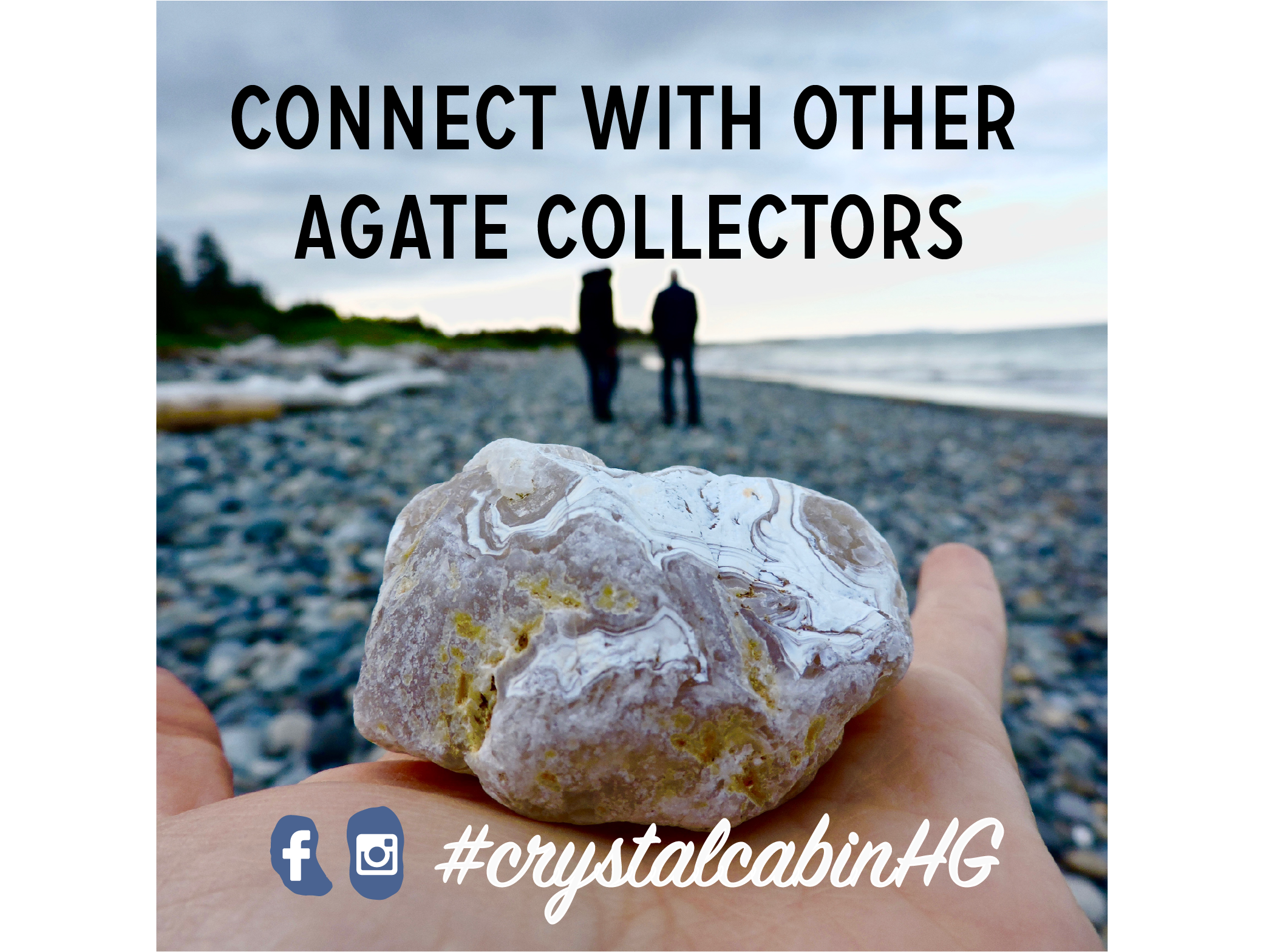 Connect with Other Agate Collectors using the hashtag #crystalcabinhg on Instagram or Facebook!