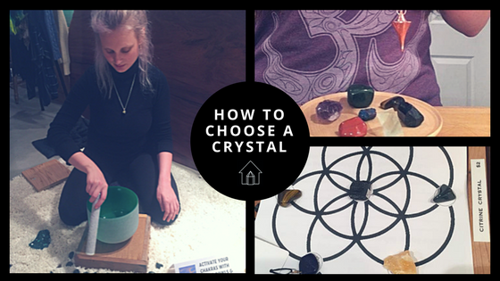 How to Choose a Crystal