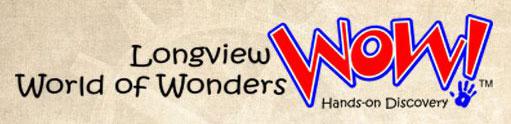 Longview World of Wonders.jpg