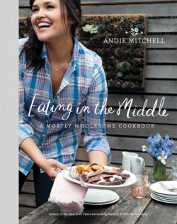 Book Review: Eating in the Middle: A Mostly Wholesome Cookbook by Andie Mitchell