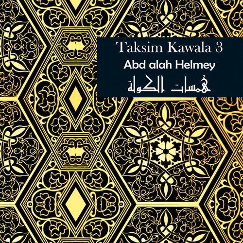 Taksim Kawala Vol. 3 / Abd alah Helmey  BUY IT