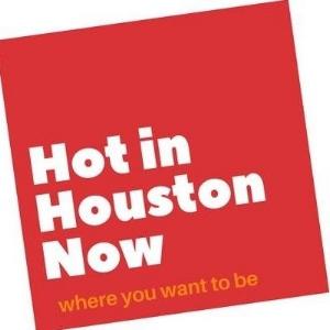 Hot in Houston Now.jpg