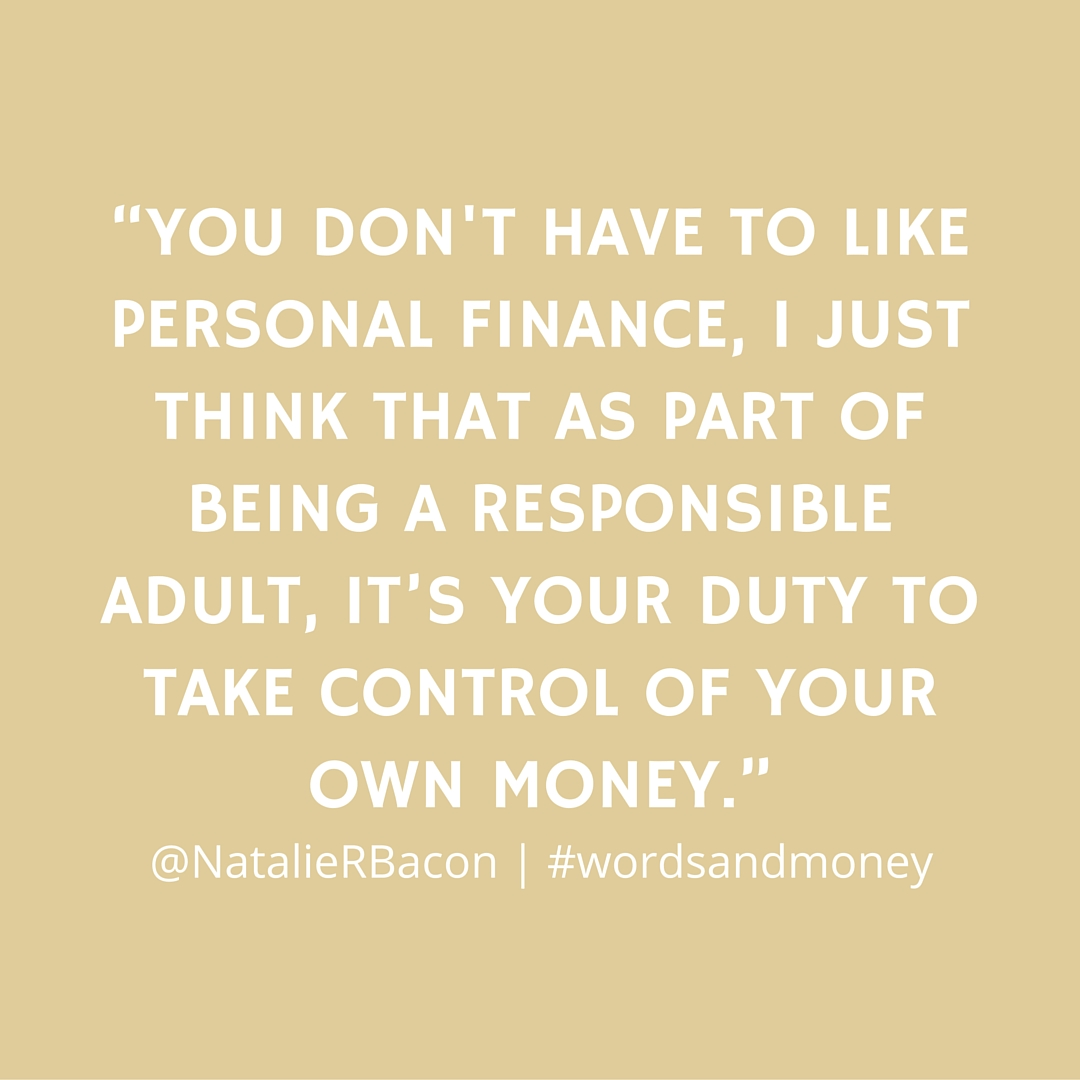 """You don't have to like personal finance"" - Financegirl"