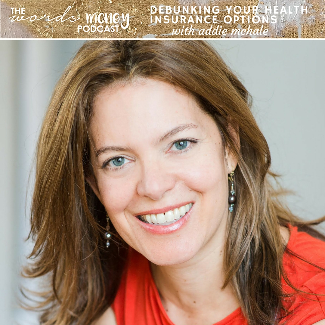 Debunking Your Health Insurance Options with Addie McHale on the Words and Money Podcast