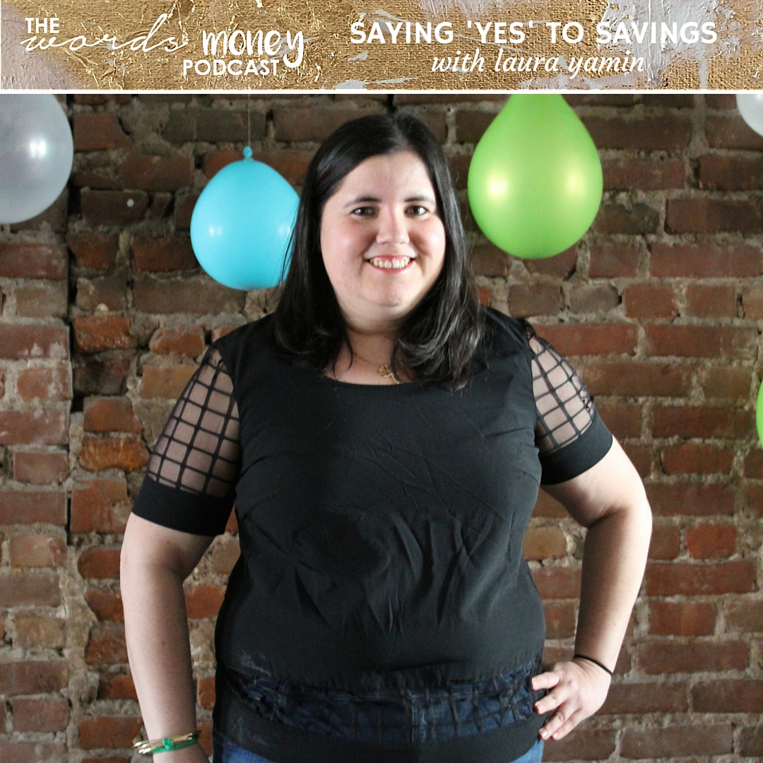Words and Money episode with Laura Yamin. Learn how to set up an automatic savings plan.
