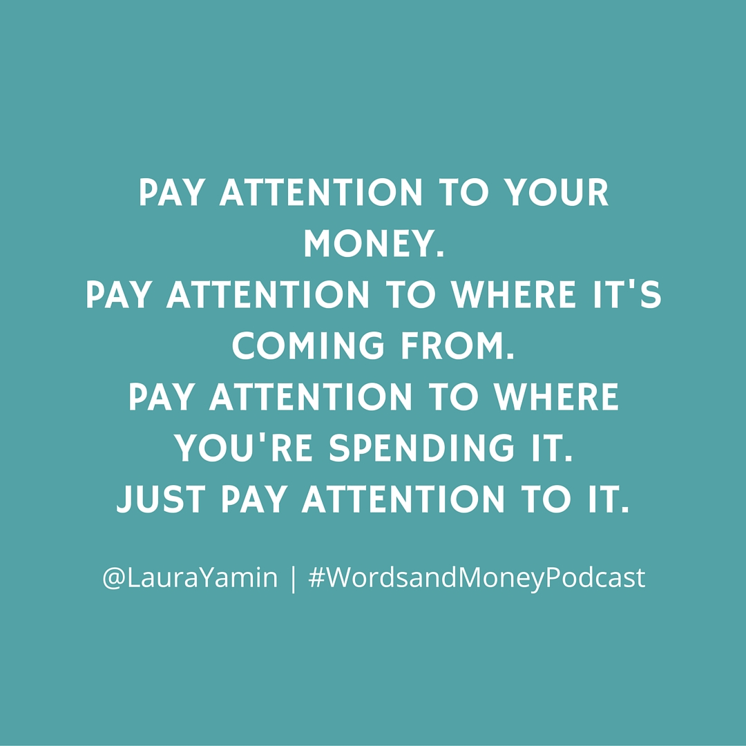 """Quote from the Words and Money Podcast """"Saying 'Yes' To Savings with Laura Yamin"""" Check it out!"""