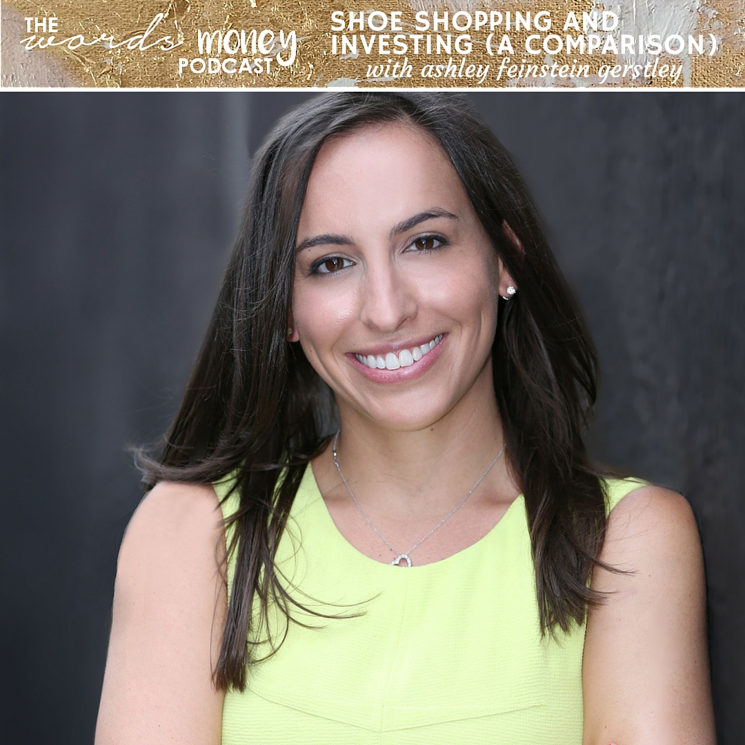 Ashley Feinstein Gerstley of The Fiscal Femme shares her intro to investing advice in this episode of The Words and Money Podcast