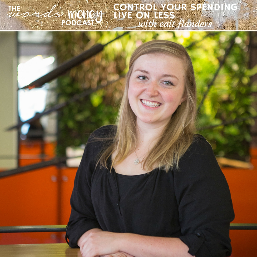 Learn how to Control Your Spending and Live on Less with Cait Flanders on the Words and Money Podcast