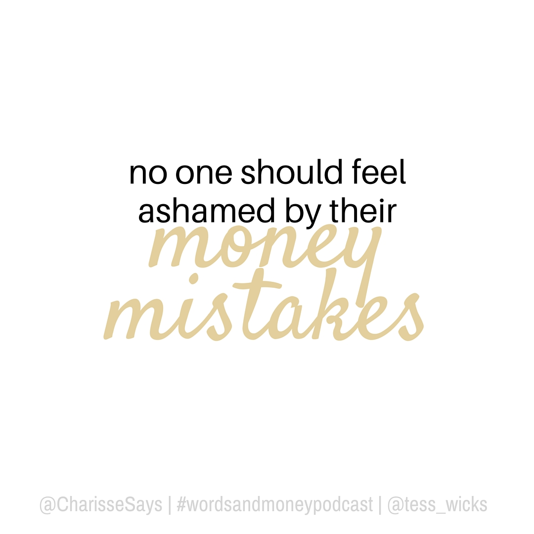 Everyone makes mistakes with their money, but we can't be ashamed of it. Learn how to pick yourself up from those money mistakes and invest like a money maven on the Words and Money Podcast with guest, Charisse Conanan Johnson