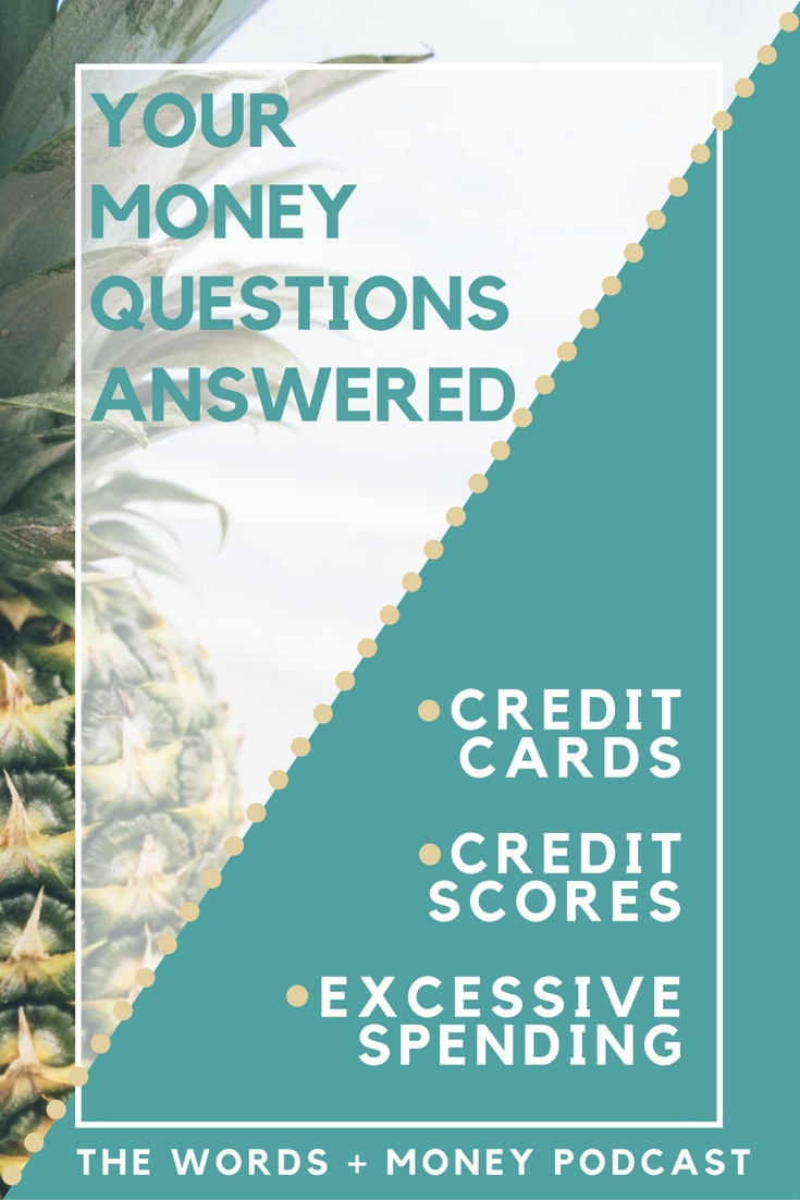 A Q&A Show answering your money questions as it relates to Credit Cards, Credit Scores, Excessive Spending and Saving.