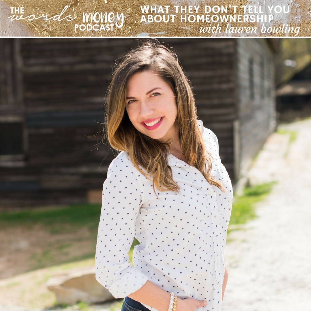 What They Don't Tell You About Homeownership with Lauren Bowling