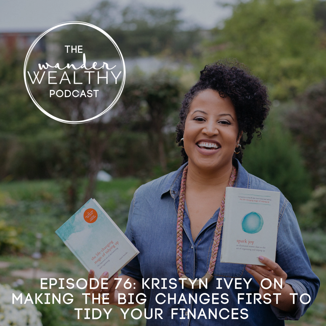 WW076 Making the Big Changes First to Tidy Your Finances with Kristyn Ivey (1).png