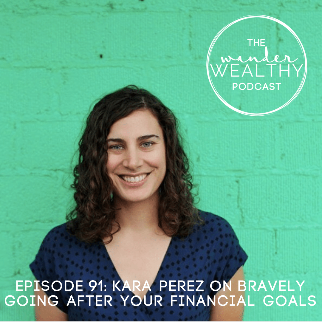 WW091 Kara Perez on Bravely Going After Your Financial Goals.png