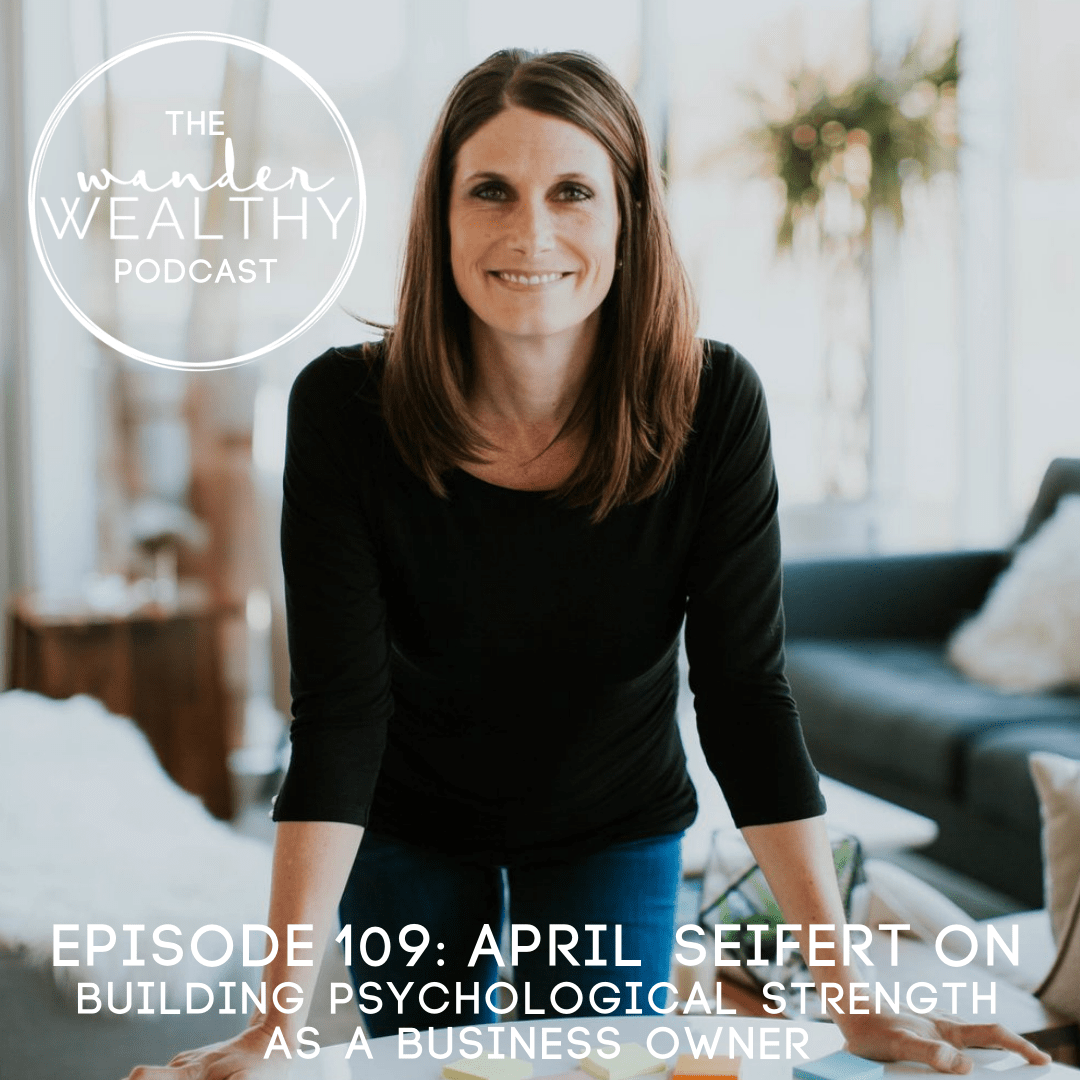WW 109 April Seifert on How To Build Psychological Strength as a Business Owner.png