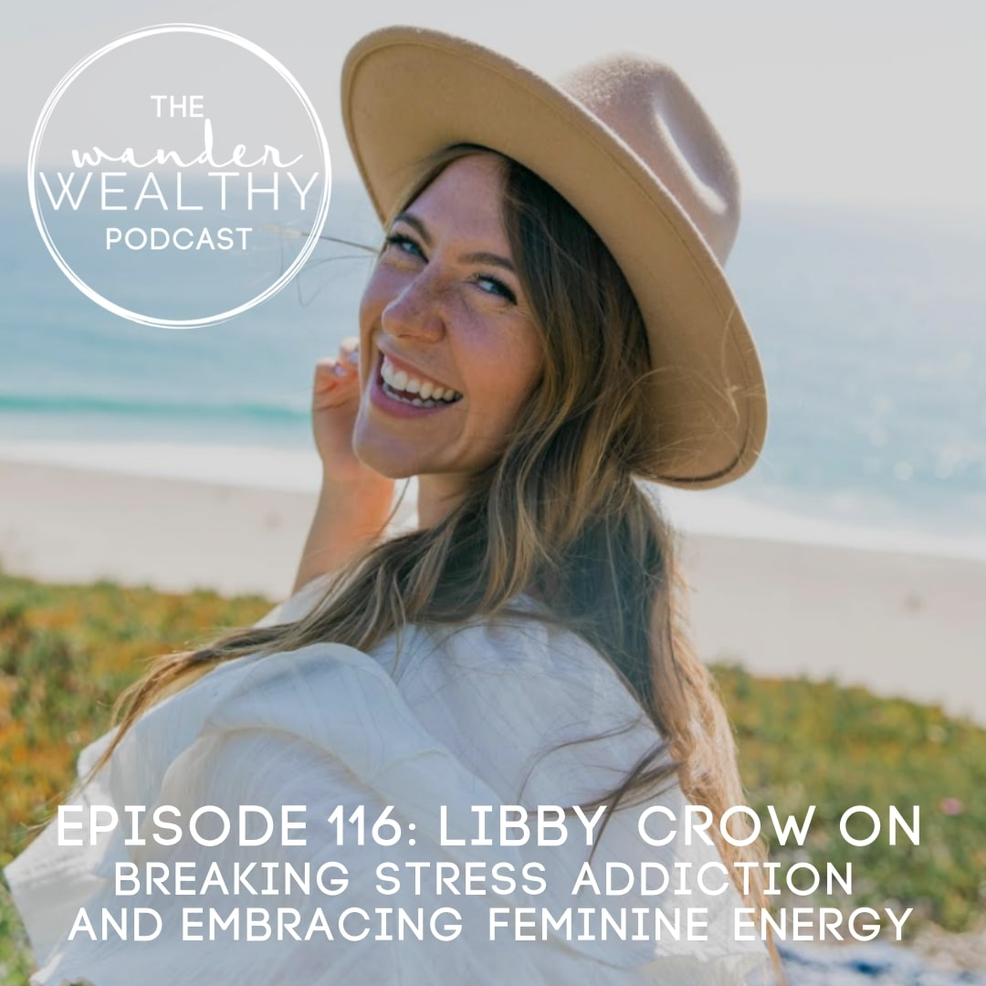 WW 116 Libby Crow on Breaking our stress addiction and embracing our feminine energy.jpg