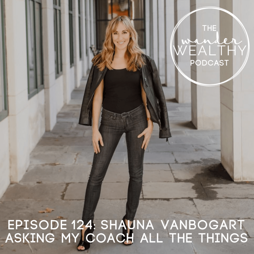 WW 124 Shauna VanBogart on Going High-Touch, Low-Tech, Getting out of your own way, and moving into your 2.0 version of yourself.png