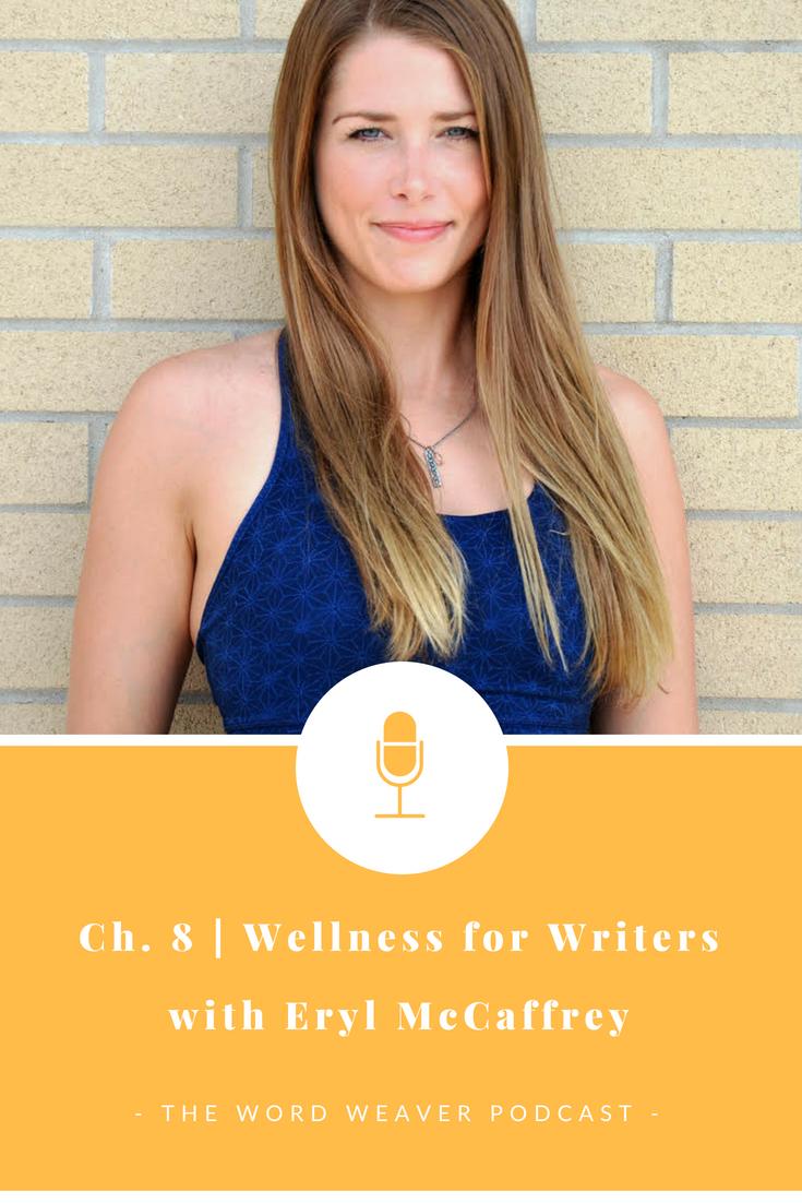 The Word Weaver Podcast - Wellness for Writers - Eryl McCaffrey