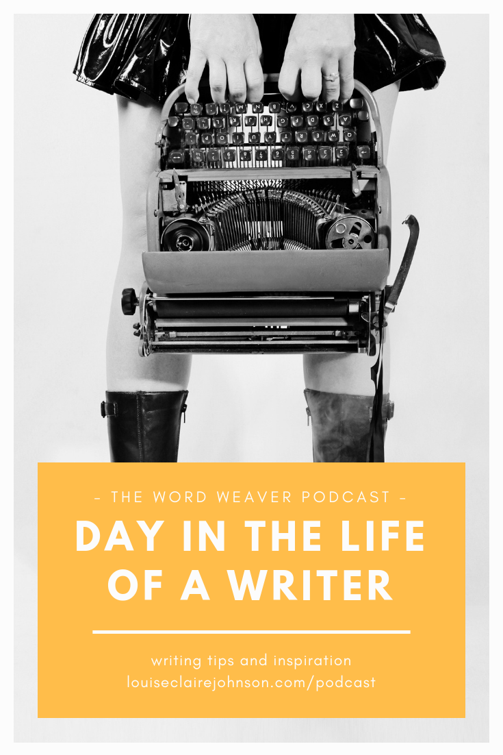 A Day in the Life of a Writer - Ch 1 The Word Weaver Podcast - How to Write a Book - Bookstagram - Best Writing Podcast
