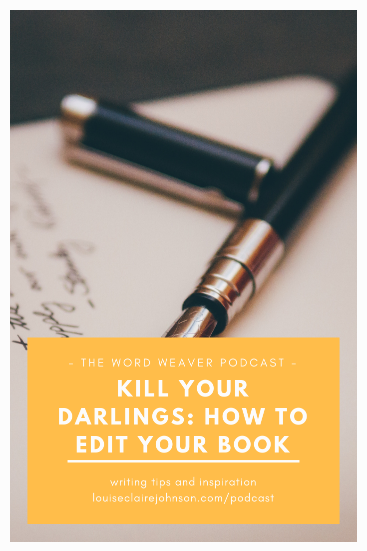 How to edit your book - how to kill your darlings - The Word Weaver Podcast (Chapter 11).png
