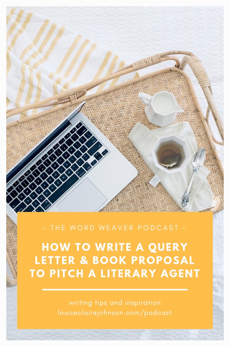 How to write a query letter and book proposal to pitch a literary agent - The Word Weaver Podcast (Chapter 13).png
