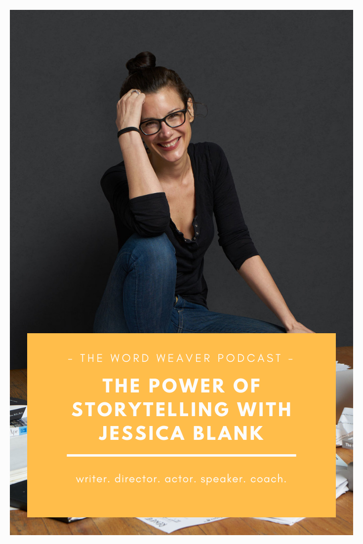 The Power of Storytelling with Jessica Blank - The Word Weaver Podcast
