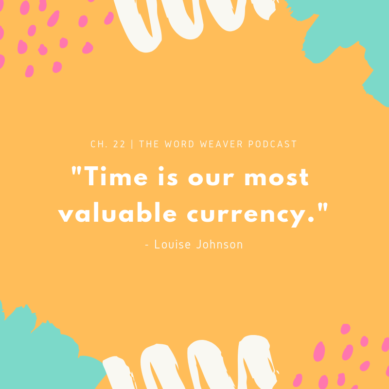 Time is our most valuable currency - freelance writing inspiration