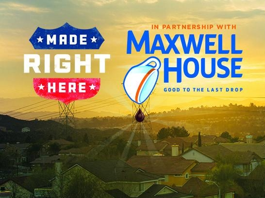Made Right Here Maxwell House